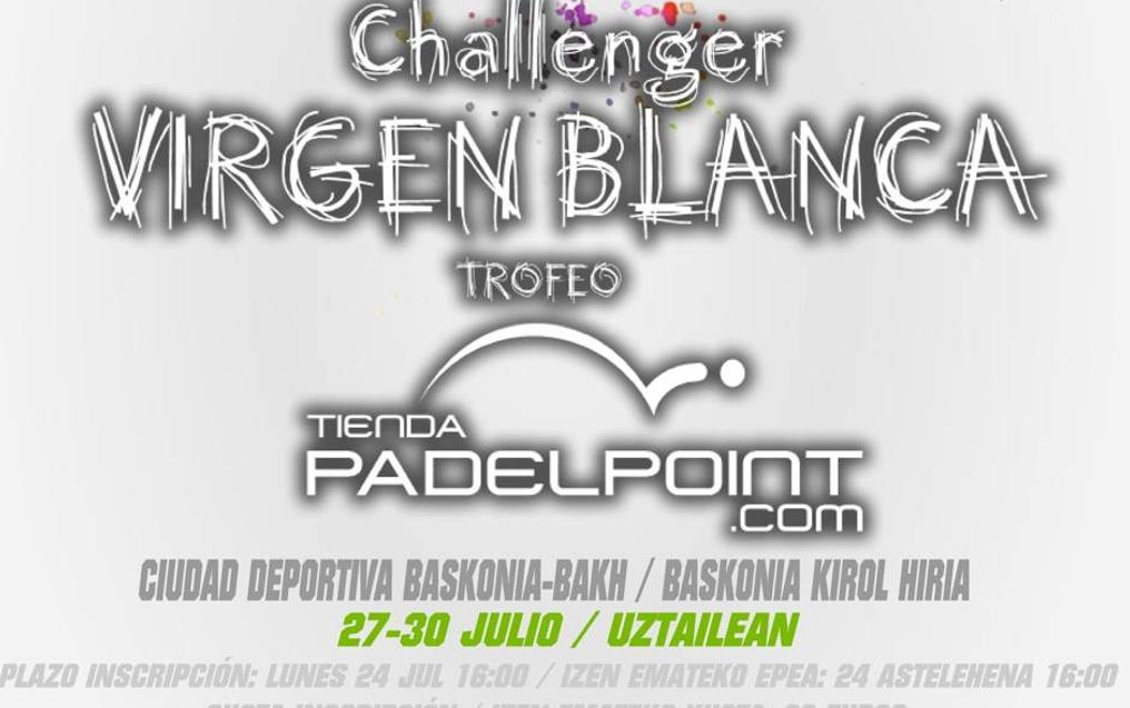 Challenger VIRGEN BLANCA-Trofeo PADELPOINT